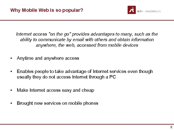 Why Mobile Web is so popular? Internet access