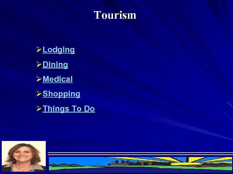 Tourism ØLodging ØDining ØMedical ØShopping ØThings To Do