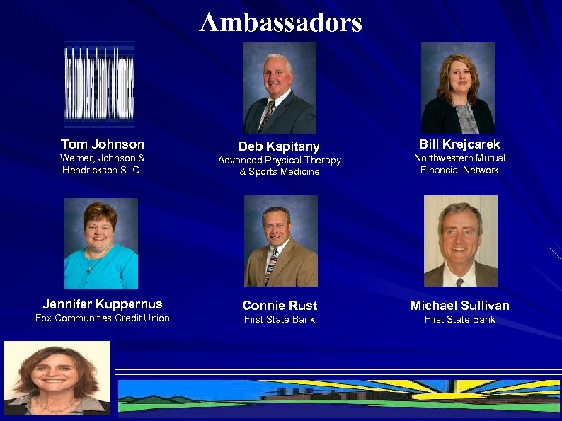 Ambassadors Tom Johnson Deb Kapitany Bill Krejcarek Werner, Johnson & Hendrickson S. C. Advanced