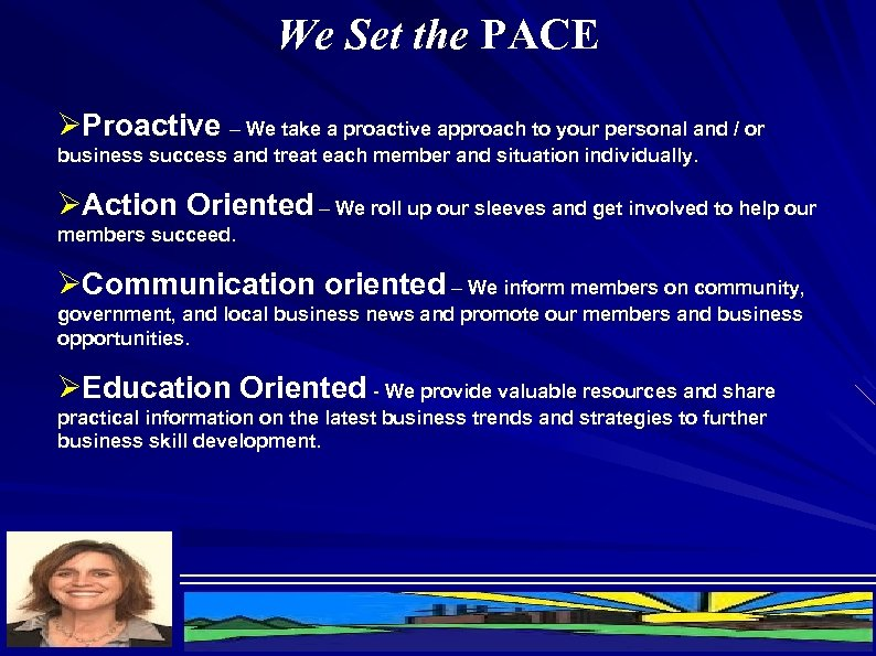 We Set the PACE ØProactive – We take a proactive approach to your personal
