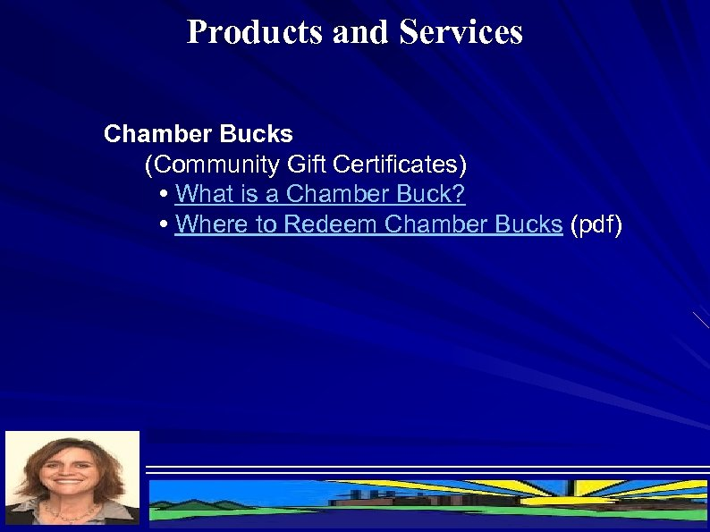Products and Services Chamber Bucks (Community Gift Certificates) • What is a Chamber Buck?