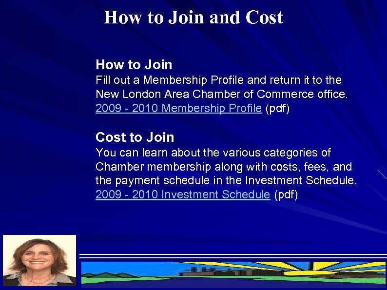 How to Join and Cost How to Join Fill out a Membership Profile and