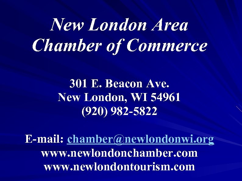 New London Area Chamber of Commerce 301 E. Beacon Ave. New London, WI 54961