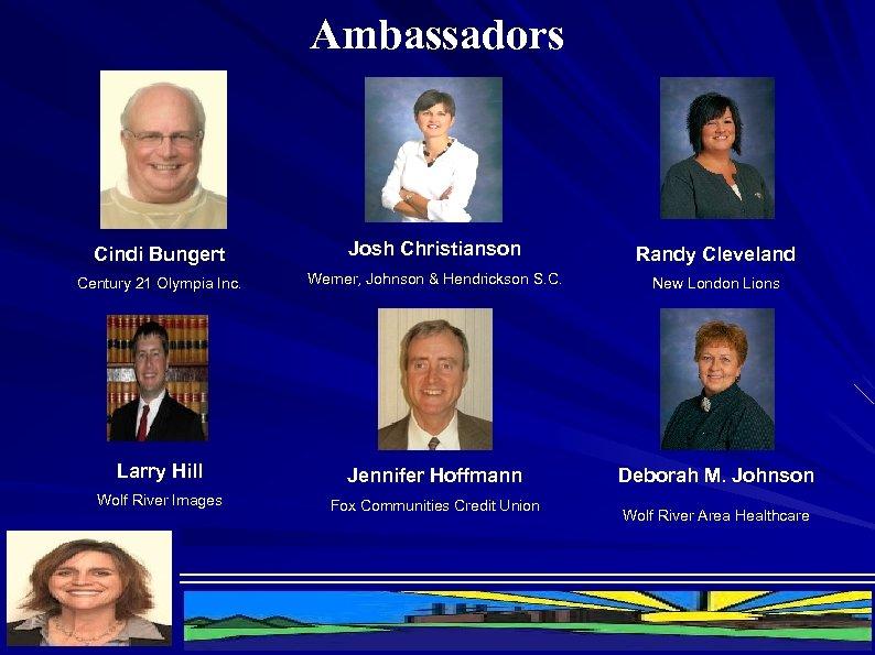 Ambassadors Cindi Bungert Josh Christianson Randy Cleveland Century 21 Olympia Inc. Werner, Johnson &