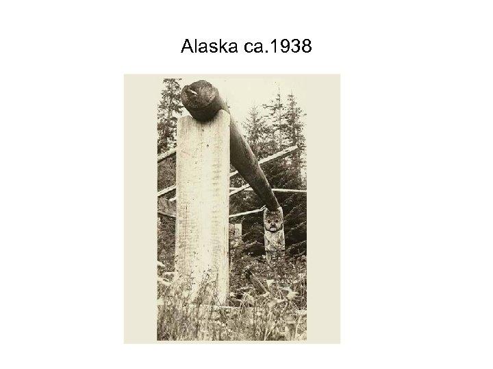 Alaska ca. 1938