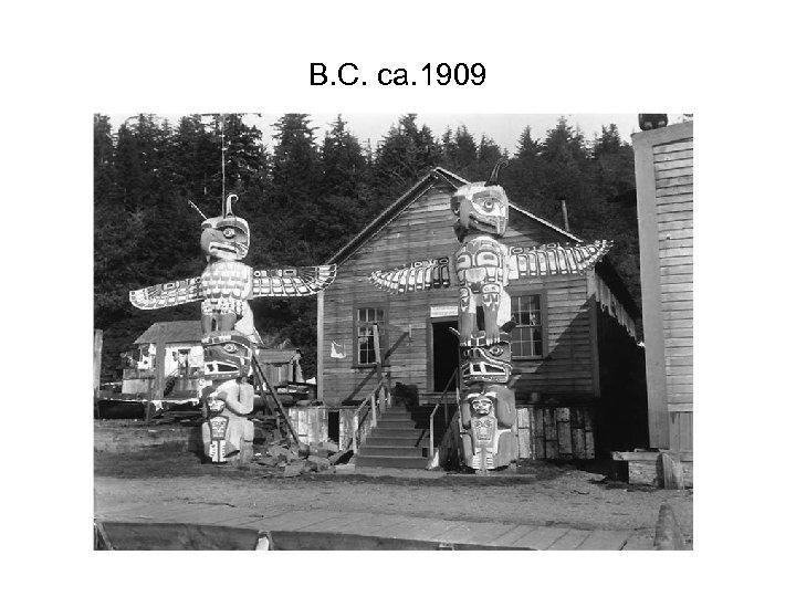 B. C. ca. 1909