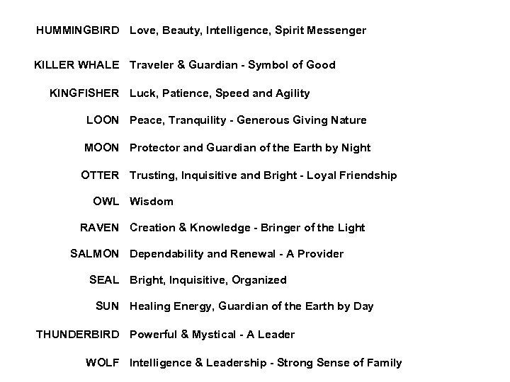 HUMMINGBIRD Love, Beauty, Intelligence, Spirit Messenger KILLER WHALE Traveler & Guardian - Symbol of