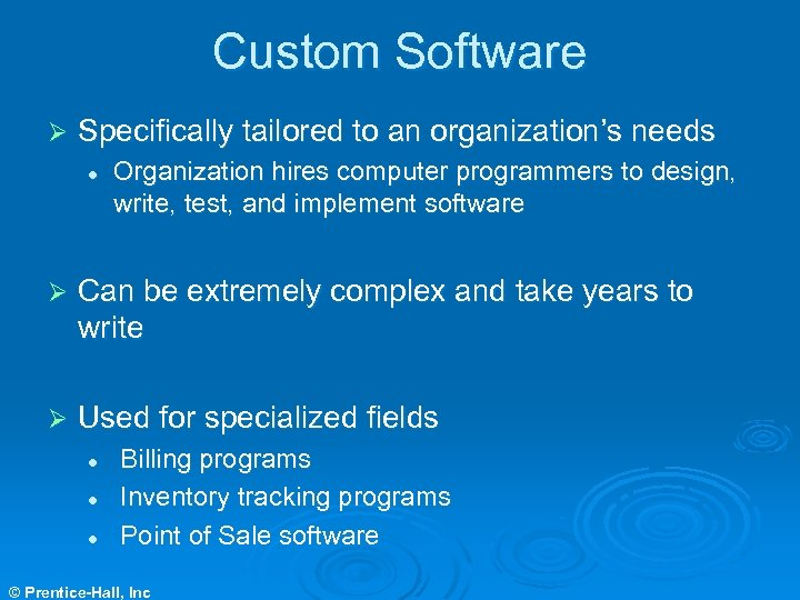 Custom Software Ø Specifically tailored to an organization's needs l Organization hires computer programmers