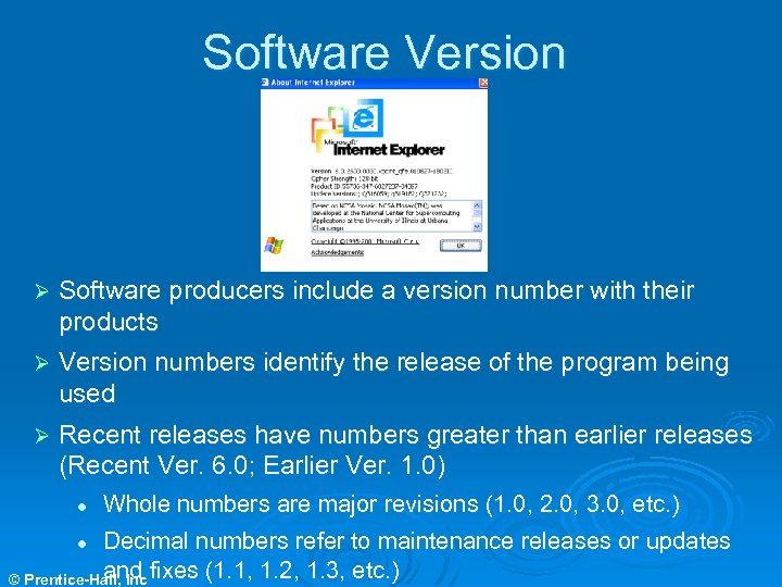 Software Version Ø Software producers include a version number with their products Ø Version