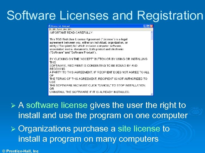 Software Licenses and Registration Ø A software license gives the user the right to