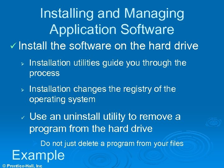 Installing and Managing Application Software ü Install the software on the hard drive Ø