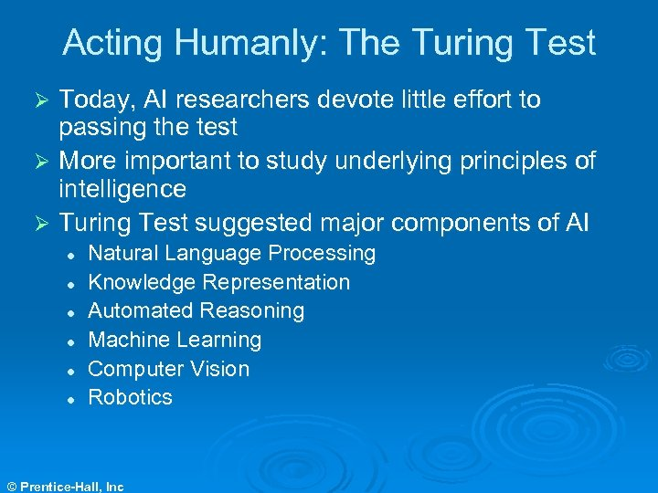 Acting Humanly: The Turing Test Today, AI researchers devote little effort to passing the