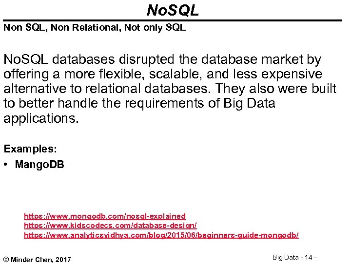 No. SQL Non SQL, Non Relational, Not only SQL No. SQL databases disrupted the
