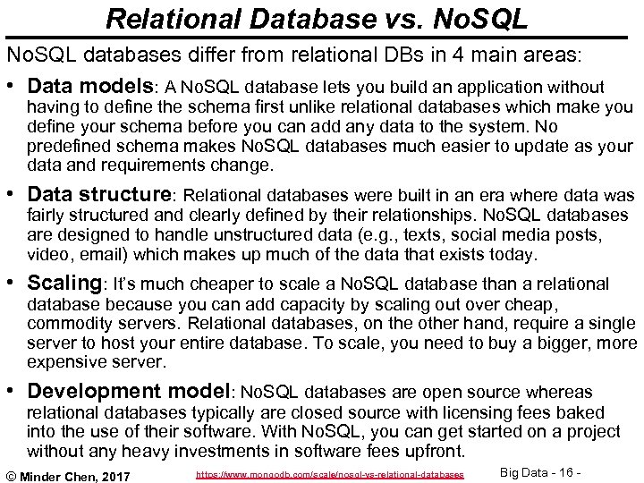 Relational Database vs. No. SQL databases differ from relational DBs in 4 main areas: