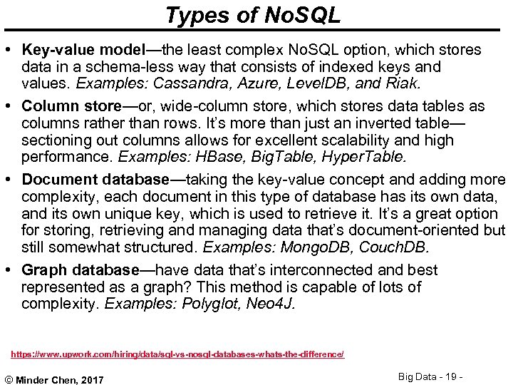 Types of No. SQL • Key-value model—the least complex No. SQL option, which stores
