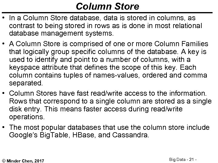 Column Store • In a Column Store database, data is stored in columns, as