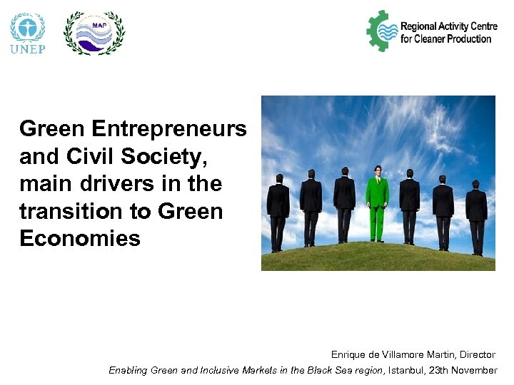 Green Entrepreneurs and Civil Society, main drivers in the transition to Green Economies Enrique
