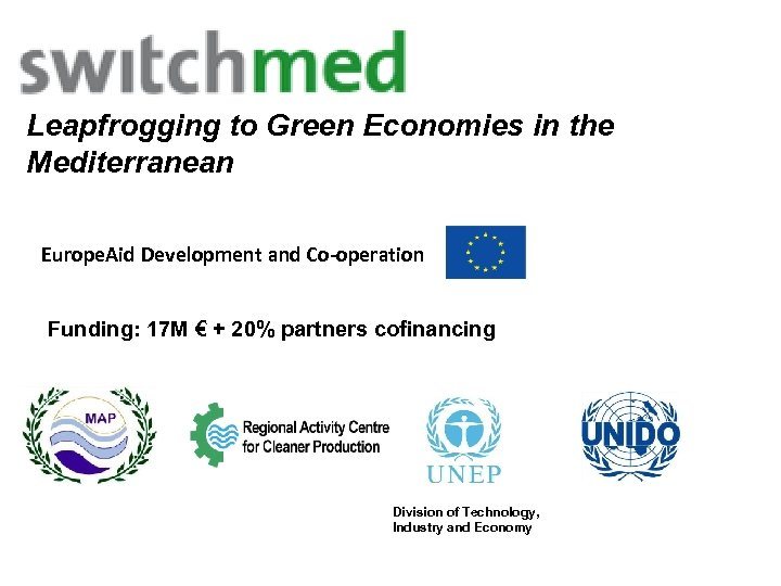 Leapfrogging to Green Economies in the Mediterranean Europe. Aid Development and Co-operation Funding: 17