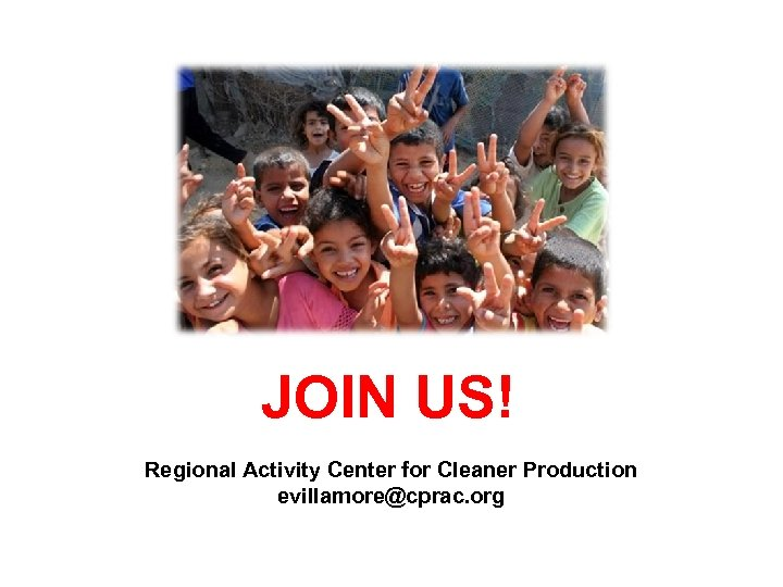 JOIN US! Regional Activity Center for Cleaner Production evillamore@cprac. org