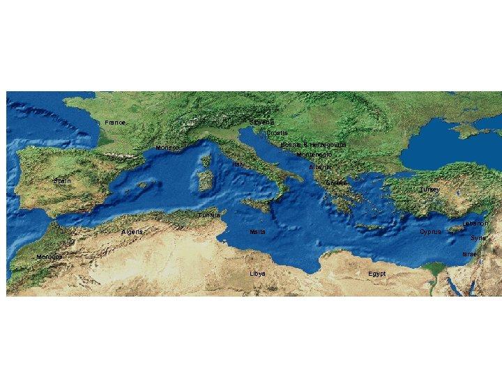France Slovenia Croatia Bosnia & Herzegovina Montenegro Monaco Italy Albania Spain Greece Turkey Tunisia
