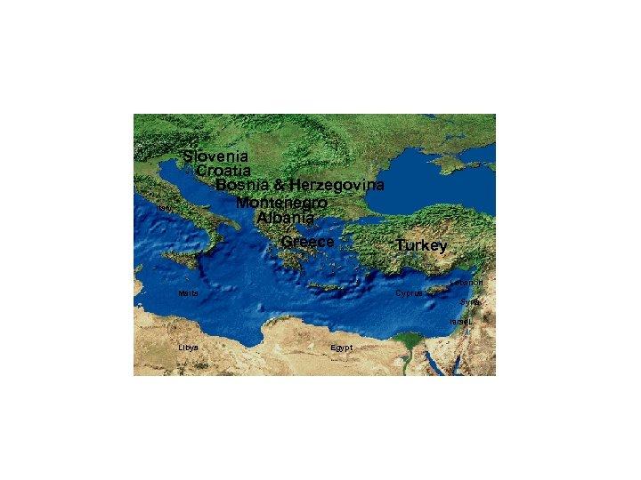 Italy Slovenia Croatia Bosnia & Herzegovina Montenegro Albania Greece Turkey Lebanon Malta Cyprus Syria