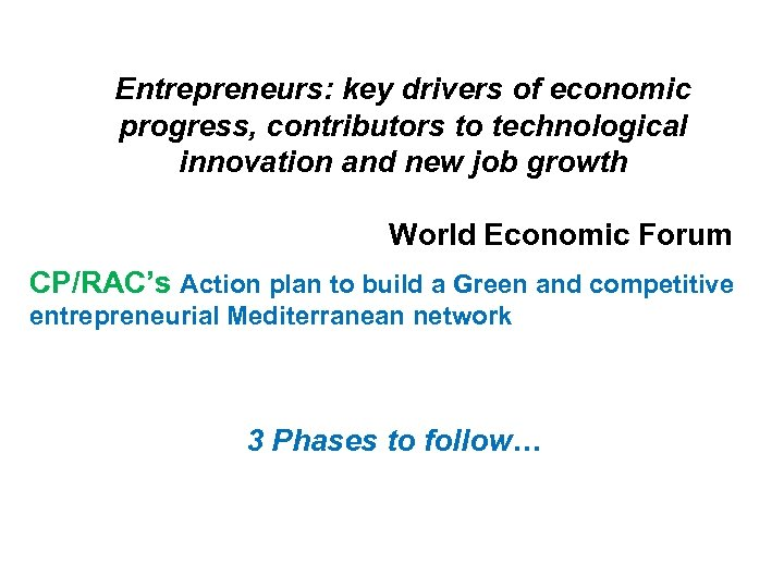 Entrepreneurs: key drivers of economic progress, contributors to technological innovation and new job growth