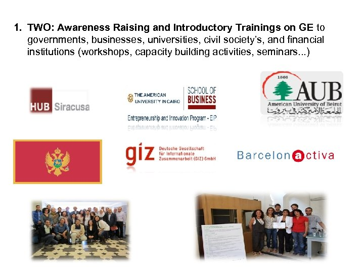 1. TWO: Awareness Raising and Introductory Trainings on GE to governments, businesses, universities, civil