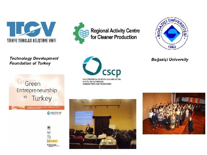 Technology Development Foundation of Turkey Boğaziçi University