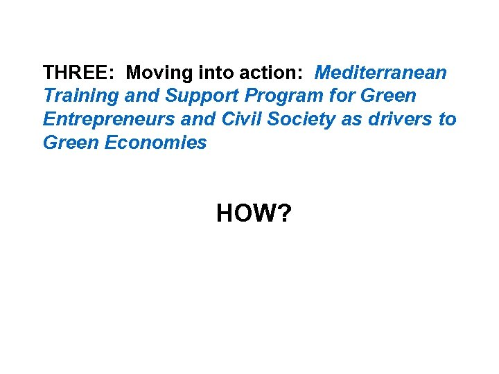 THREE: Moving into action: Mediterranean Training and Support Program for Green Entrepreneurs and Civil