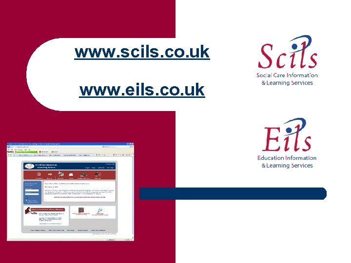 www. scils. co. uk www. eils. co. uk