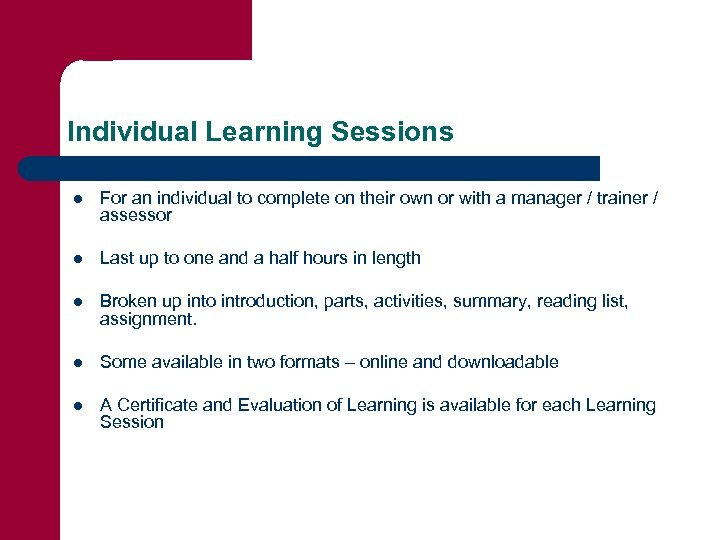 Individual Learning Sessions l For an individual to complete on their own or with