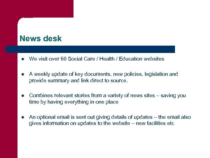 News desk l We visit over 60 Social Care / Health / Education websites