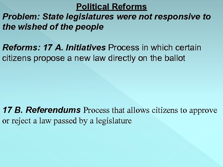 Political Reforms Problem: State legislatures were not responsive to the wished of the people