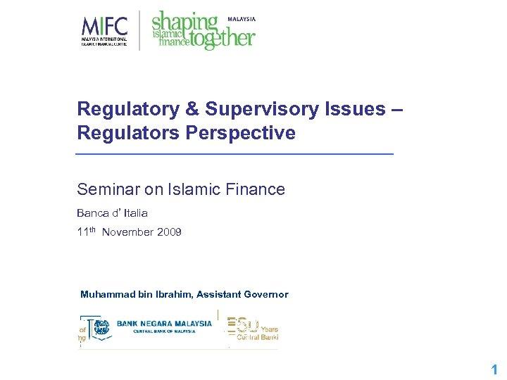 Regulatory & Supervisory Issues – Regulators Perspective Seminar on Islamic Finance Banca d' Italia