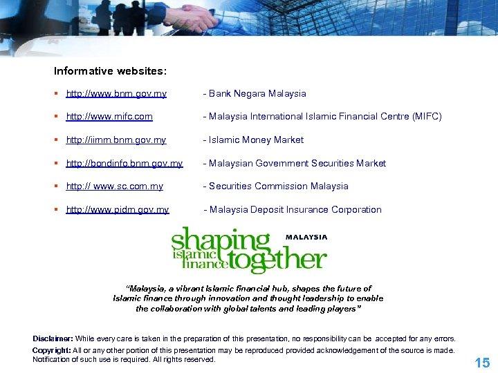 Informative websites: § http: //www. bnm. gov. my - Bank Negara Malaysia § http: