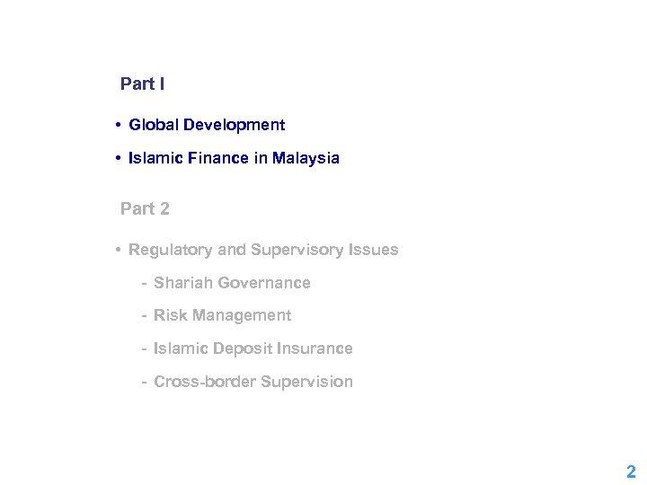 Part I • Global Development • Islamic Finance in Malaysia Part 2 • Regulatory