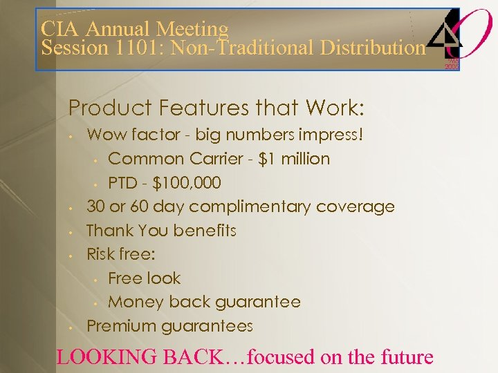 CIA Annual Meeting Session 1101: Non-Traditional Distribution Product Features that Work: • • •
