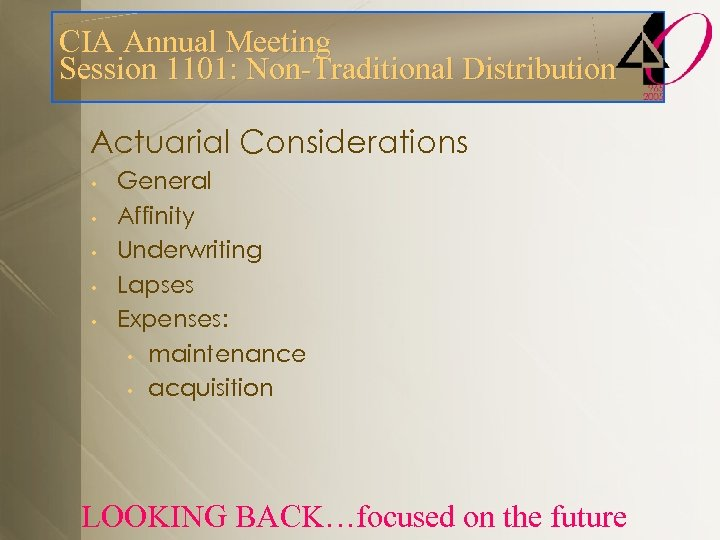 CIA Annual Meeting Session 1101: Non-Traditional Distribution Actuarial Considerations • • • General Affinity