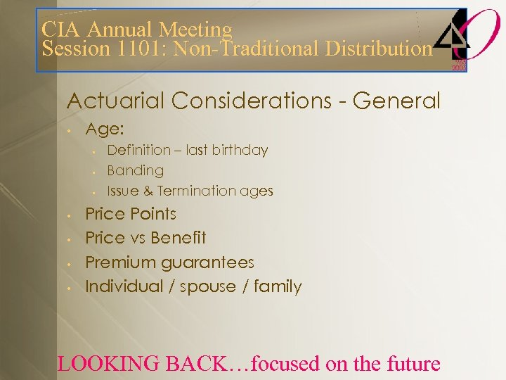 CIA Annual Meeting Session 1101: Non-Traditional Distribution Actuarial Considerations - General • Age: •