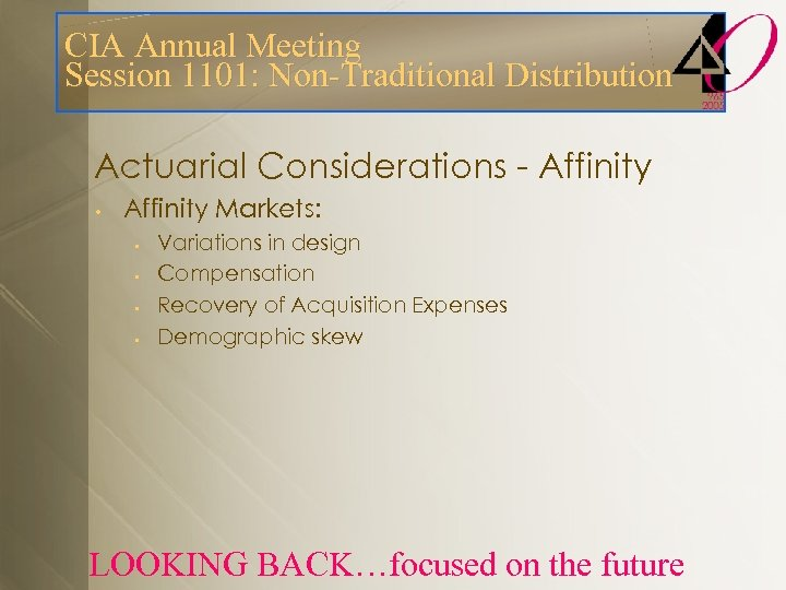 CIA Annual Meeting Session 1101: Non-Traditional Distribution Actuarial Considerations - Affinity • Affinity Markets: