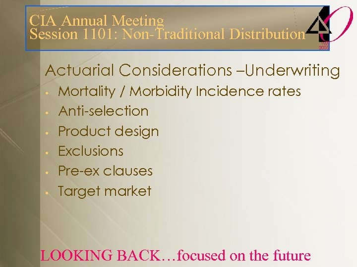 CIA Annual Meeting Session 1101: Non-Traditional Distribution Actuarial Considerations –Underwriting • • • Mortality