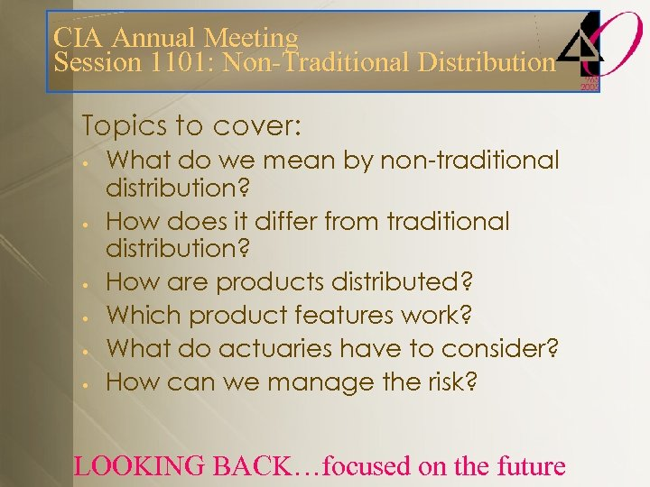 CIA Annual Meeting Session 1101: Non-Traditional Distribution Topics to cover: • • • What