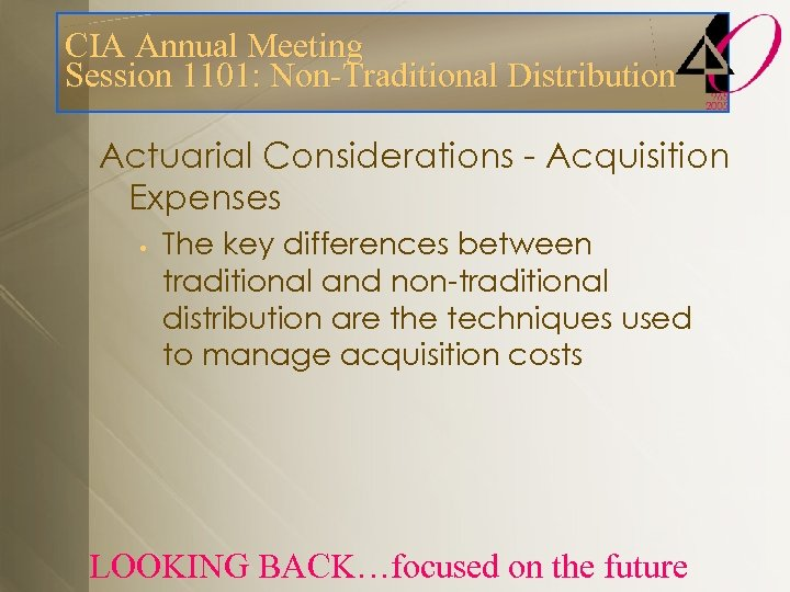 CIA Annual Meeting Session 1101: Non-Traditional Distribution Actuarial Considerations - Acquisition Expenses • The