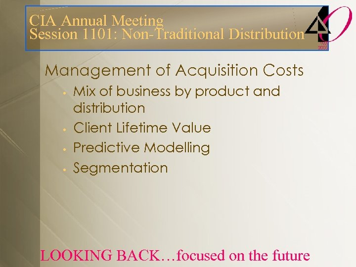 CIA Annual Meeting Session 1101: Non-Traditional Distribution Management of Acquisition Costs • • Mix