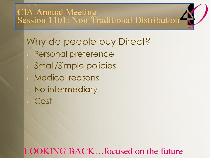 CIA Annual Meeting Session 1101: Non-Traditional Distribution Why do people buy Direct? • •