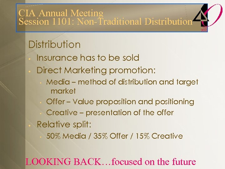 CIA Annual Meeting Session 1101: Non-Traditional Distribution • • Insurance has to be sold