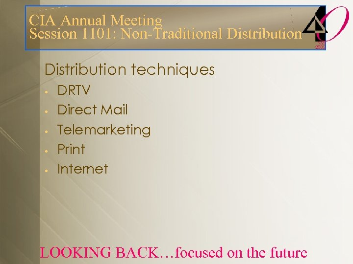 CIA Annual Meeting Session 1101: Non-Traditional Distribution techniques • • • DRTV Direct Mail
