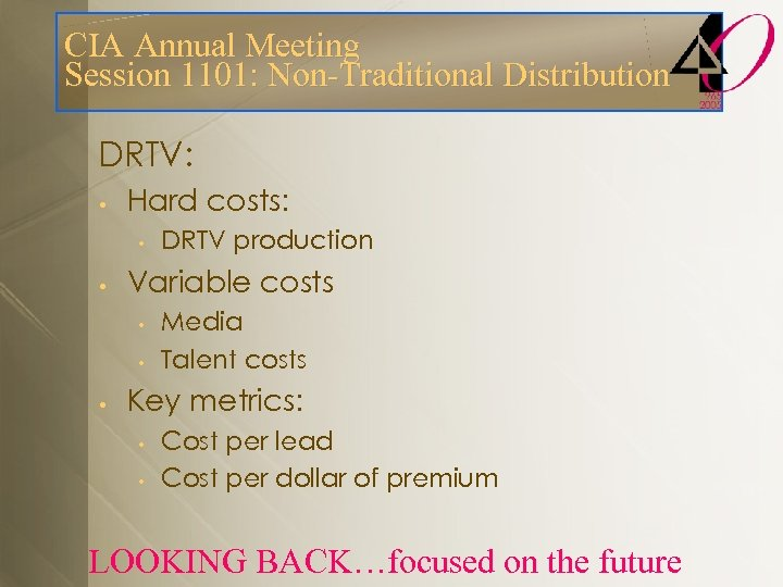 CIA Annual Meeting Session 1101: Non-Traditional Distribution DRTV: • Hard costs: • • Variable