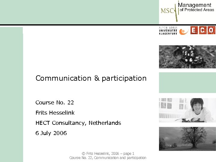 Communication & participation Course No. 22 Frits Hesselink HECT Consultancy, Netherlands 6 July 2006