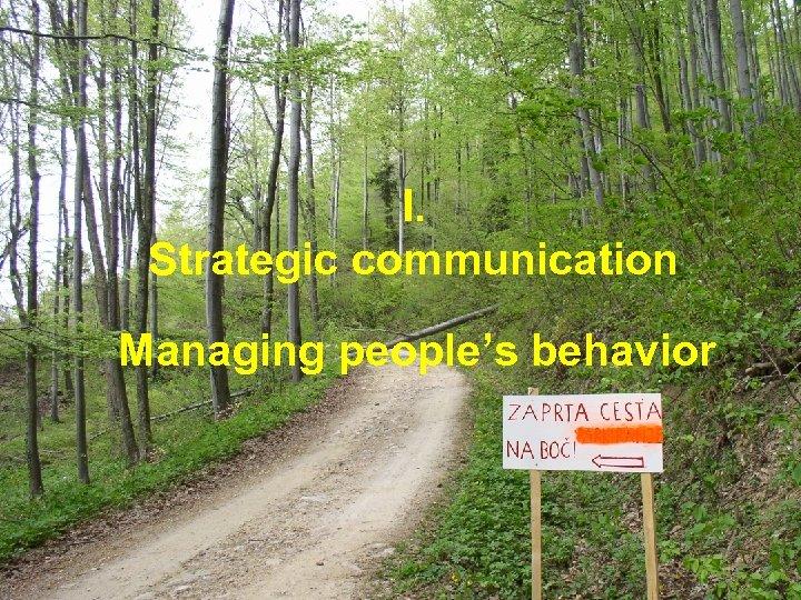 I. Strategic communication Managing people's behavior © Frits Hesselink, 2006 – page 11 Course